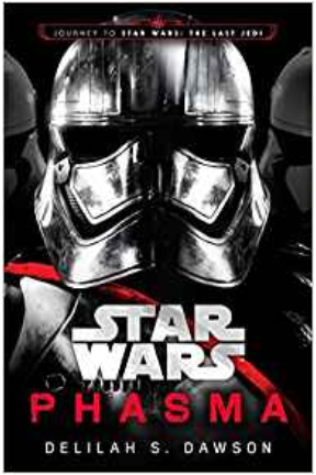 Phasma (Star Wars): Journey to Star Wars: The Last Jedi. Delilah S. Dawson. Always Uttori Spooky Book Review: Phasma. Alwaysuttori.com
