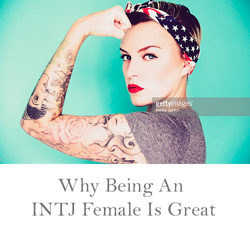 Why Being an INTJ Female is Great - Always Uttori