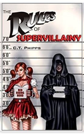 The Rules of Supervillainy, C.T. Phipps. Always Uttori April Reading list. Alwaysuttori.com